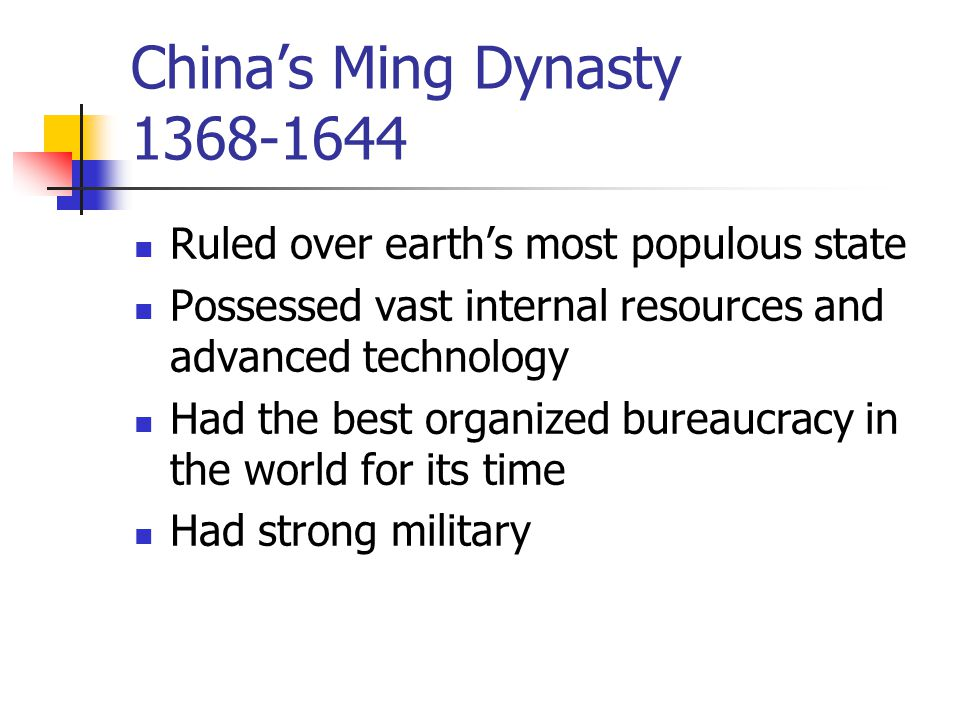 China's Ming Dynasty 1368-1644 Ruled over earth's most populous state