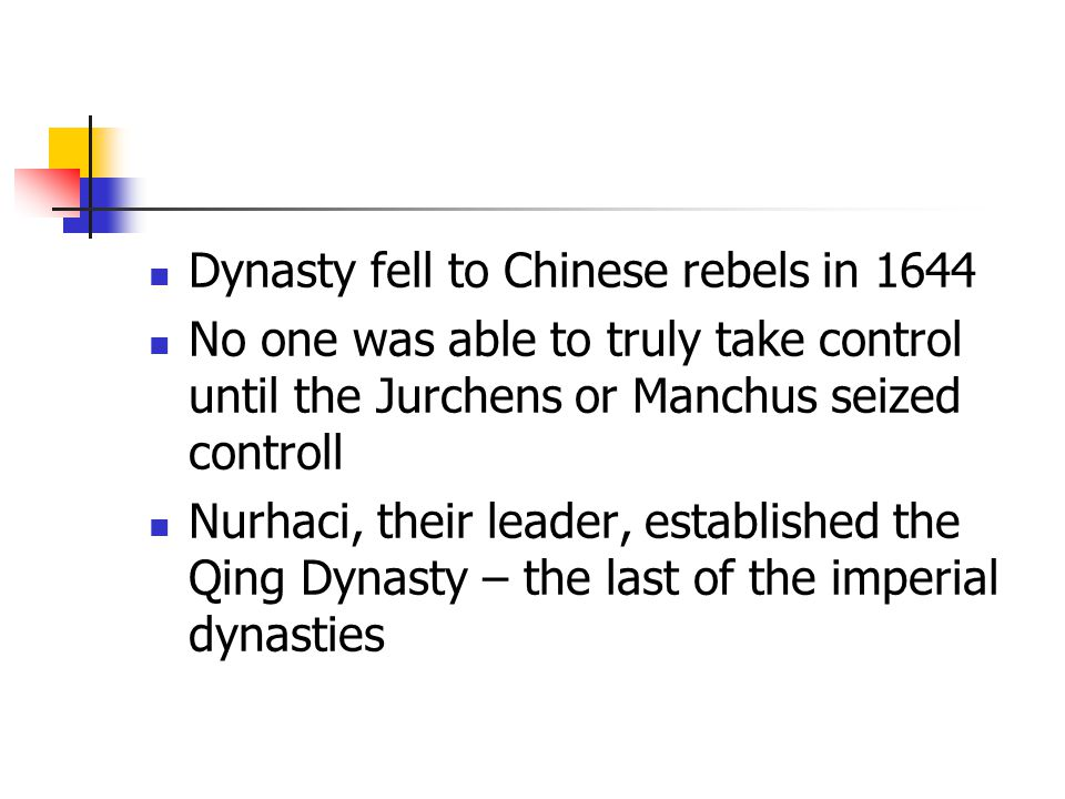 Dynasty fell to Chinese rebels in 1644