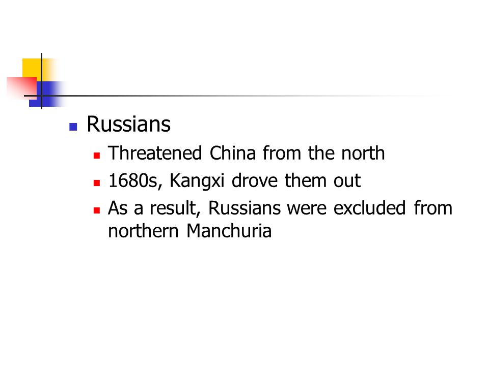 Russians Threatened China from the north 1680s, Kangxi drove them out