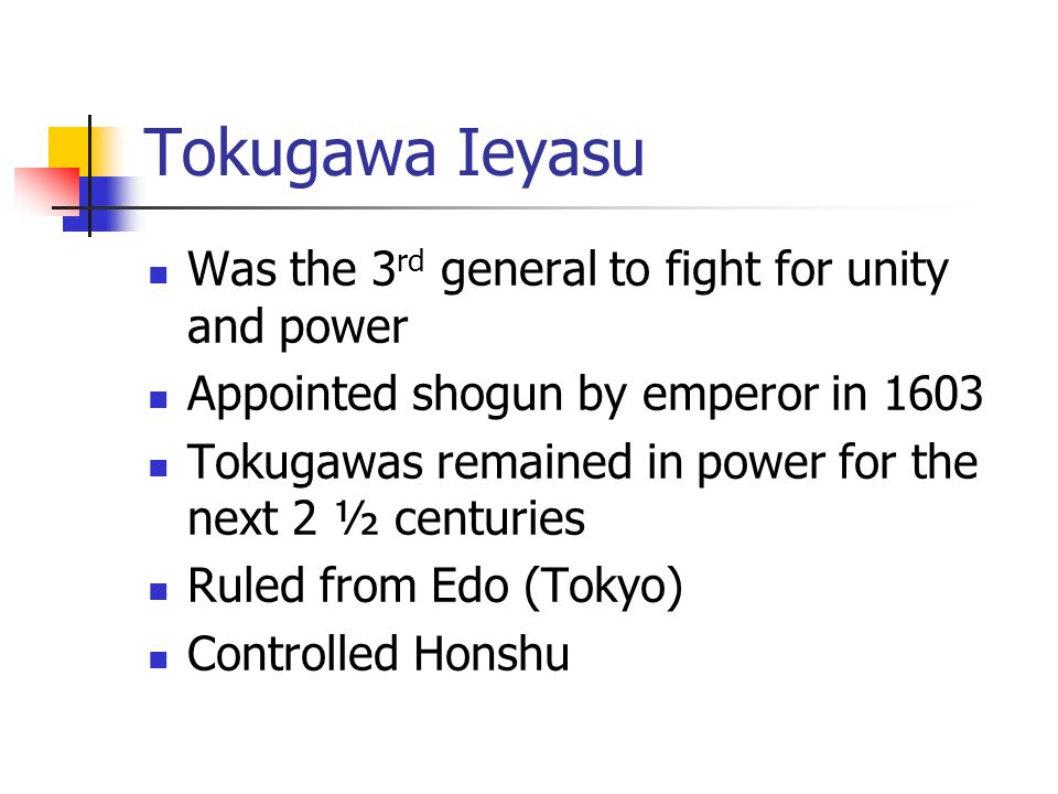 Tokugawa Ieyasu Was the 3rd general to fight for unity and power