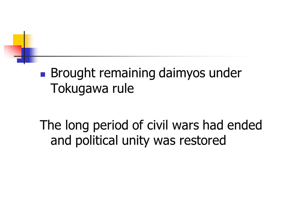 Brought remaining daimyos under Tokugawa rule