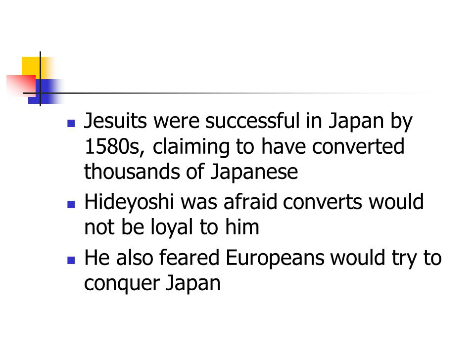 Jesuits were successful in Japan by 1580s, claiming to have converted thousands of Japanese