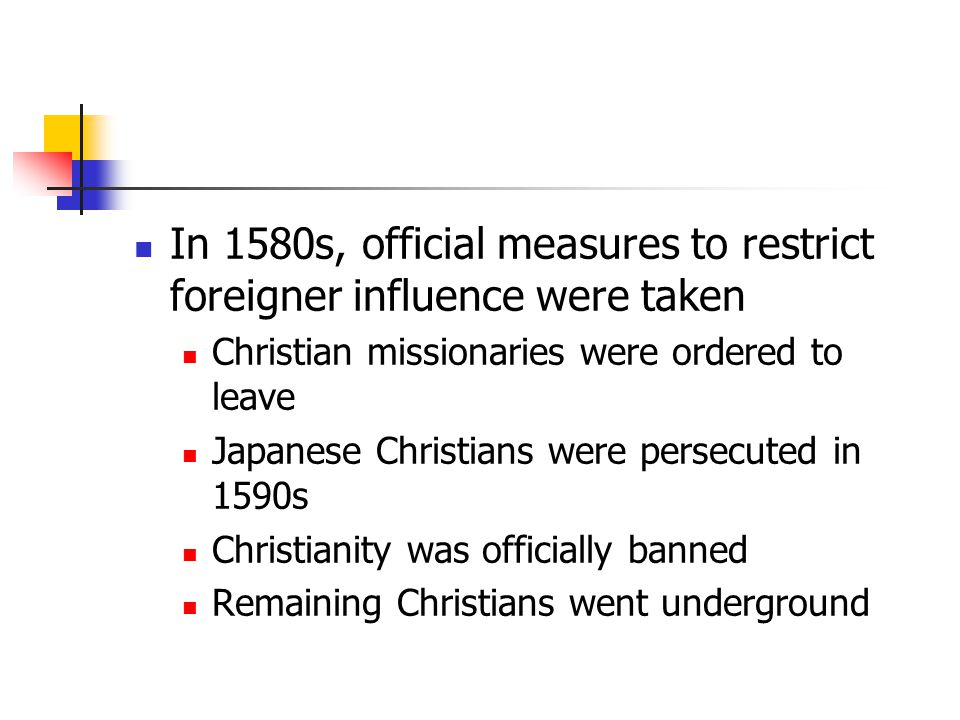 In 1580s, official measures to restrict foreigner influence were taken