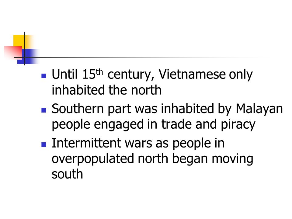Until 15th century, Vietnamese only inhabited the north