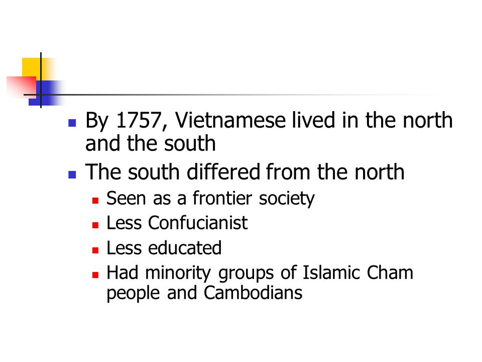 By 1757, Vietnamese lived in the north and the south
