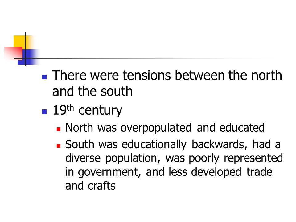 There were tensions between the north and the south 19th century