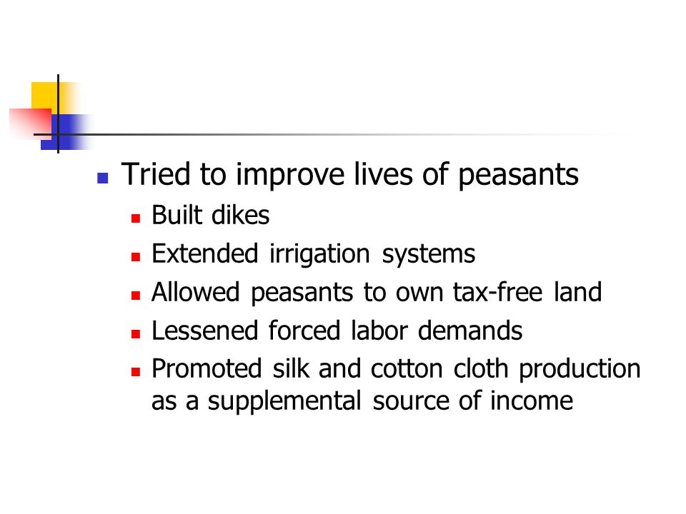 Tried to improve lives of peasants