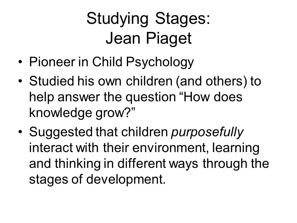 Studying Stages: Jean Piaget
