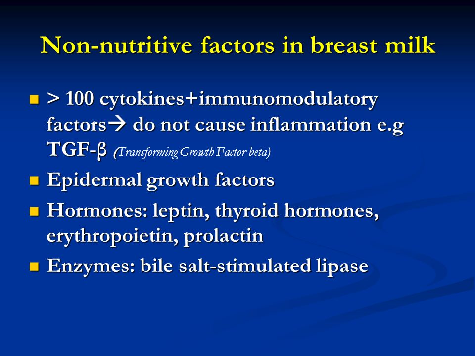 Non-nutritive factors in breast milk