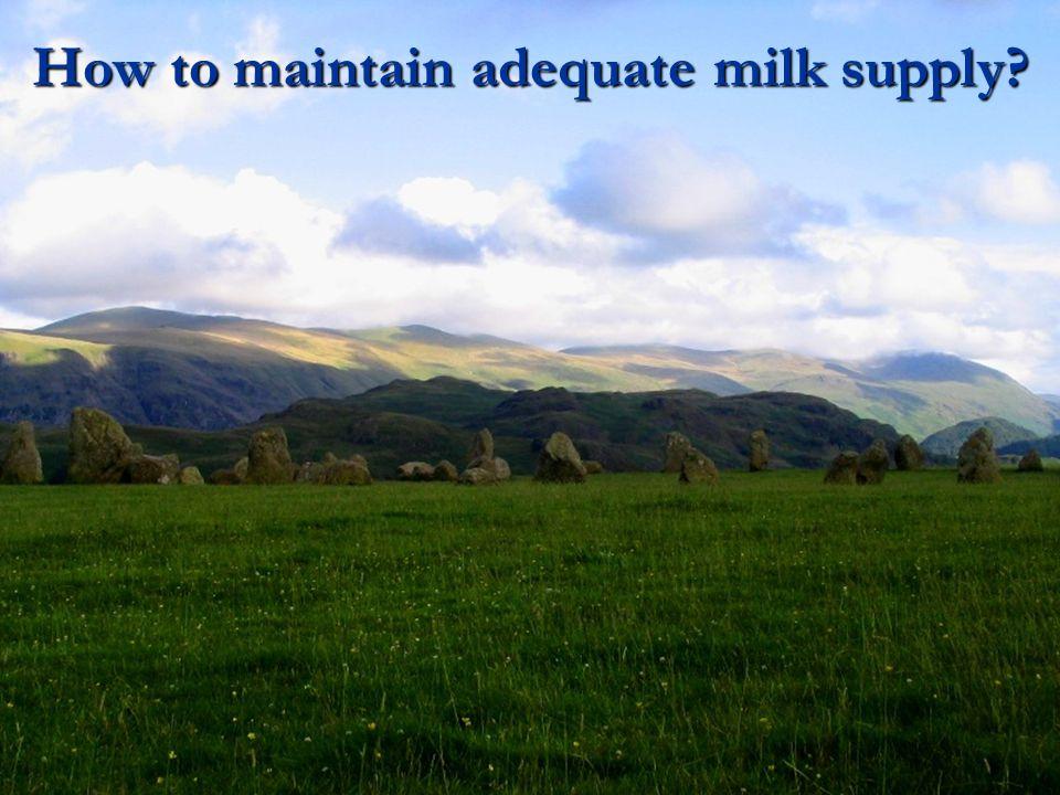 How to maintain adequate milk supply