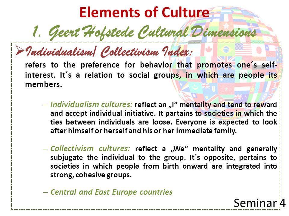 Elements of Culture 1. Geert Hofstede Cultural Dimensions