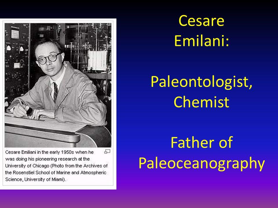 Cesare Emilani: Paleontologist, Chemist Father of Paleoceanography