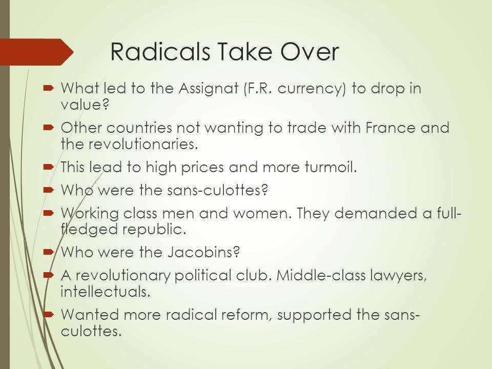 Radicals Take Over What led to the Assignat (F.R. currency) to drop in value