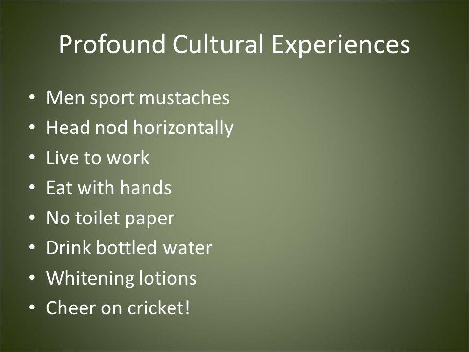 Profound Cultural Experiences