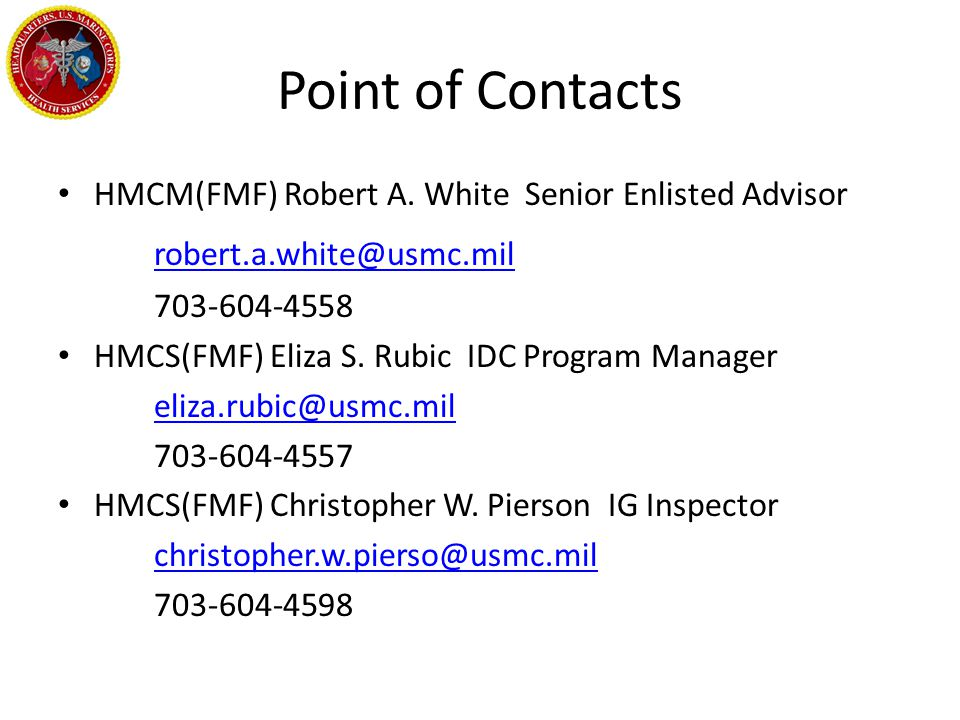 Point of Contacts robert.a.white@usmc.mil