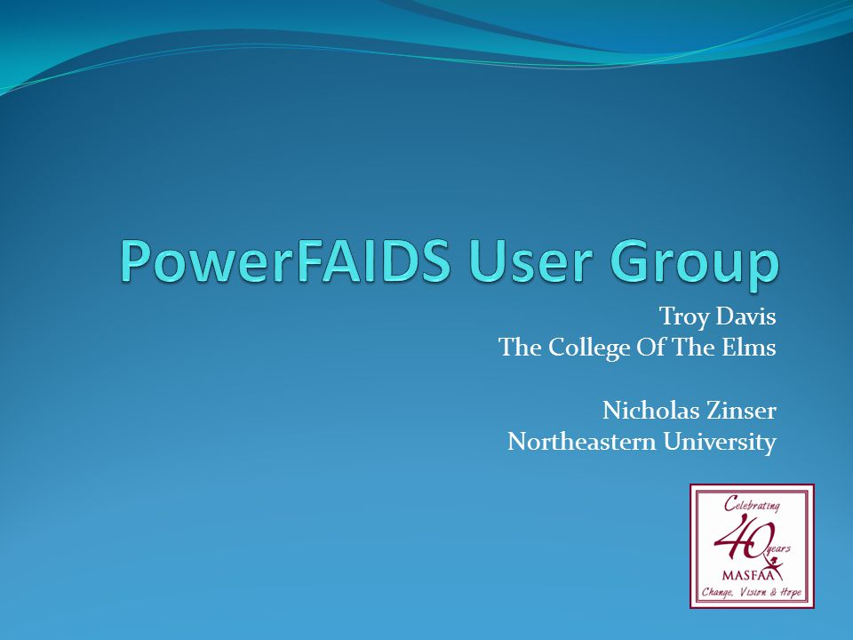 PowerFAIDS User Group Troy Davis The College Of The Elms