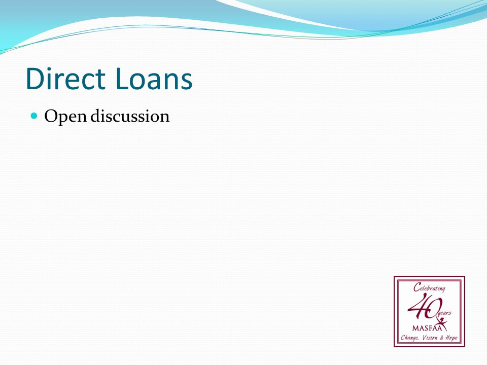 Direct Loans Open discussion