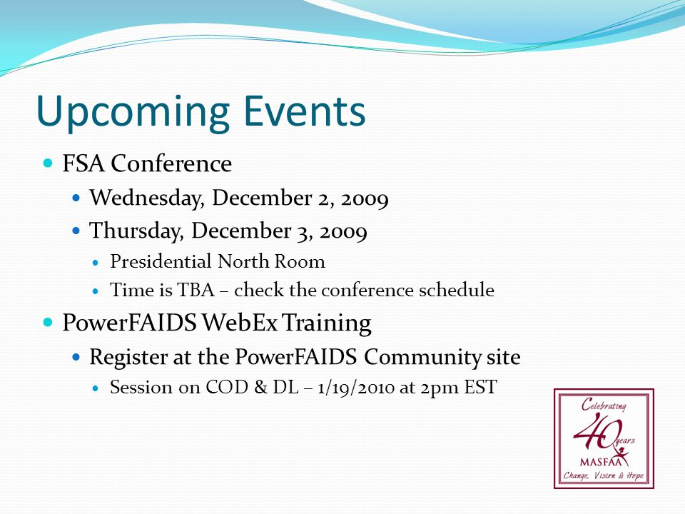 Upcoming Events FSA Conference PowerFAIDS WebEx Training