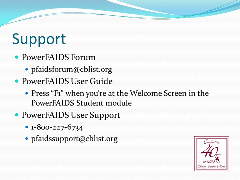 Support PowerFAIDS Forum PowerFAIDS User Guide PowerFAIDS User Support