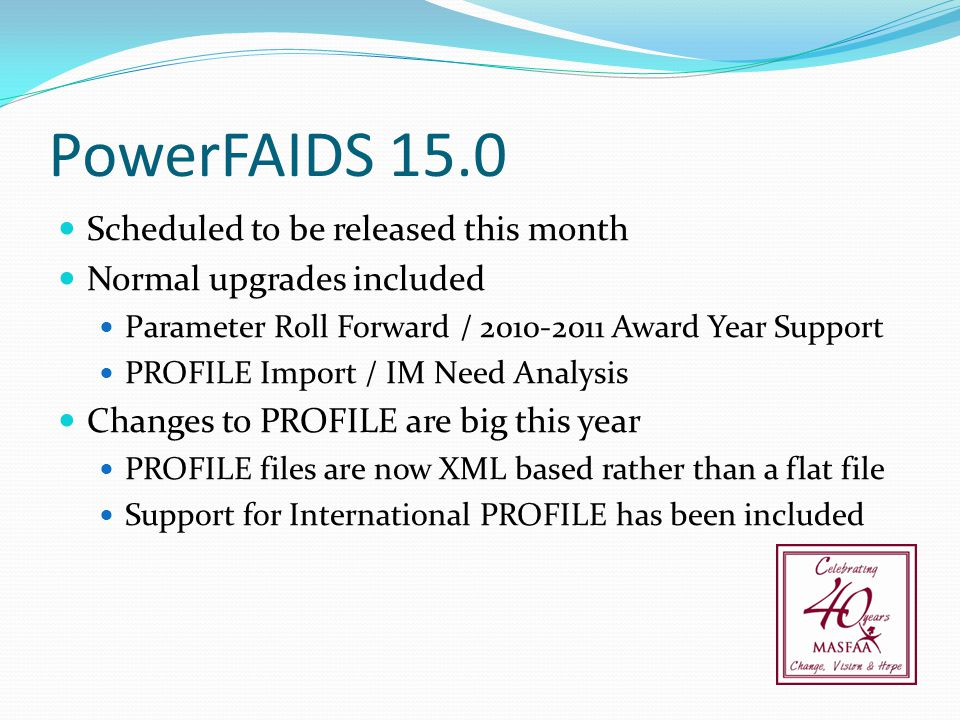 PowerFAIDS 15.0 Scheduled to be released this month