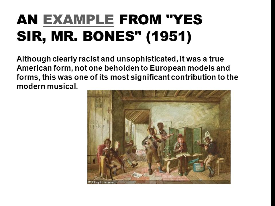 An example from Yes Sir, Mr. Bones (1951)