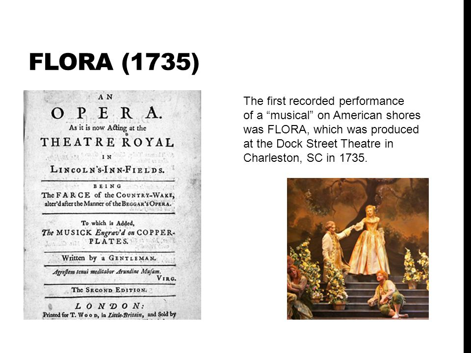 FLORA (1735) The first recorded performance