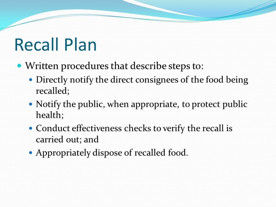 Recall Plan Written procedures that describe steps to: