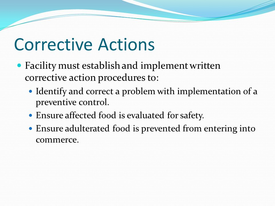 Corrective Actions Facility must establish and implement written corrective action procedures to:
