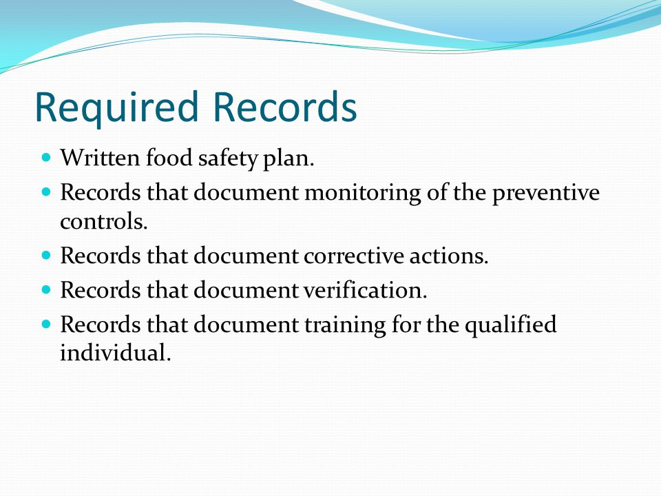 Required Records Written food safety plan.