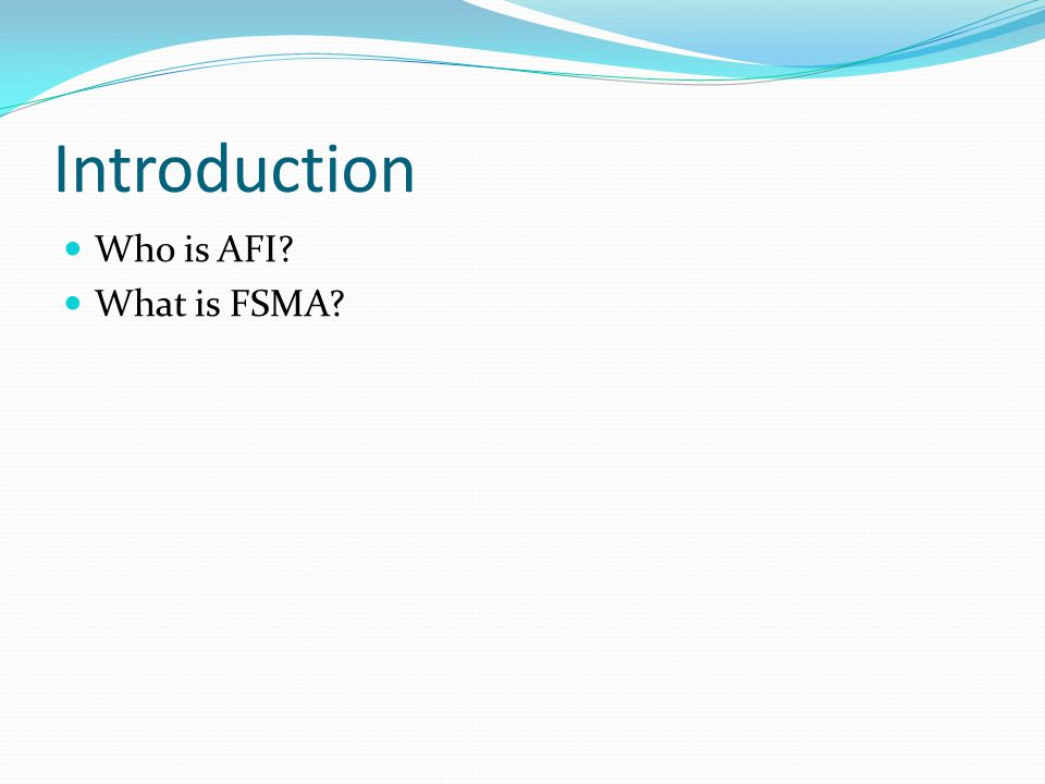 Introduction Who is AFI What is FSMA