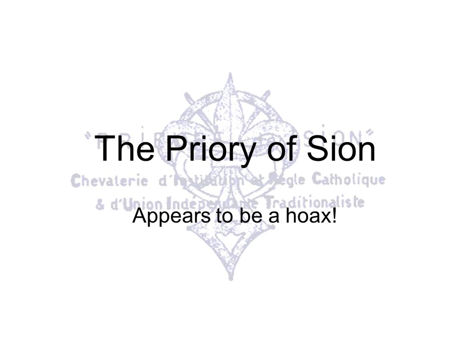 The Priory of Sion Appears to be a hoax!