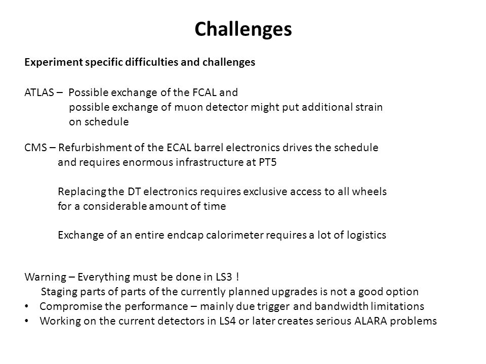 Challenges Experiment specific difficulties and challenges