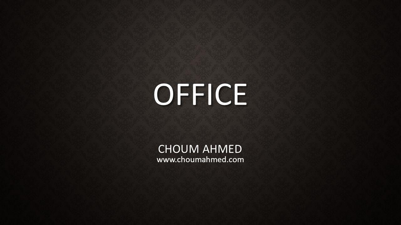 Office CHOUM AHMED www.choumahmed.com