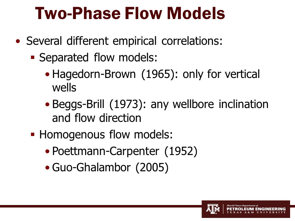 Two-Phase Flow Models Several different empirical correlations: