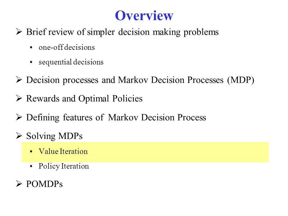 Overview Brief review of simpler decision making problems