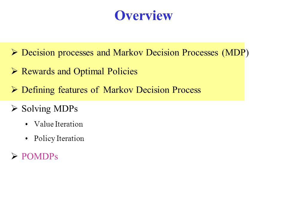 Overview Decision processes and Markov Decision Processes (MDP)