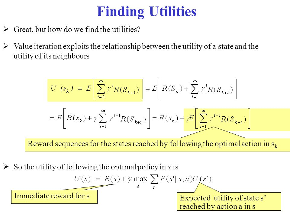 Finding Utilities Great, but how do we find the utilities