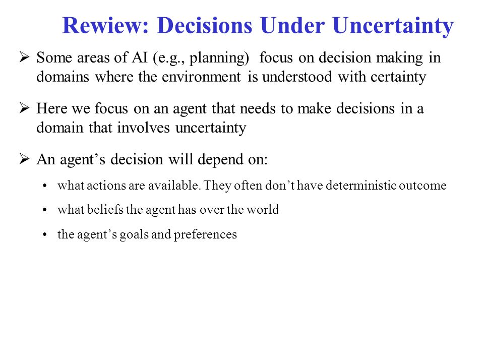 Rewiew: Decisions Under Uncertainty