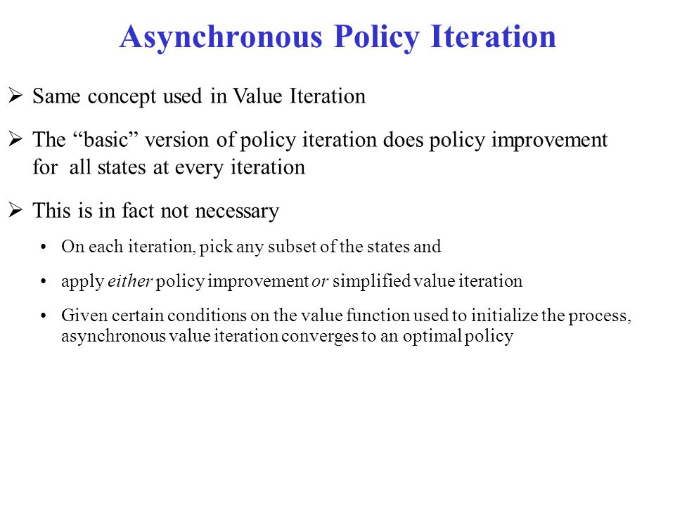 Asynchronous Policy Iteration
