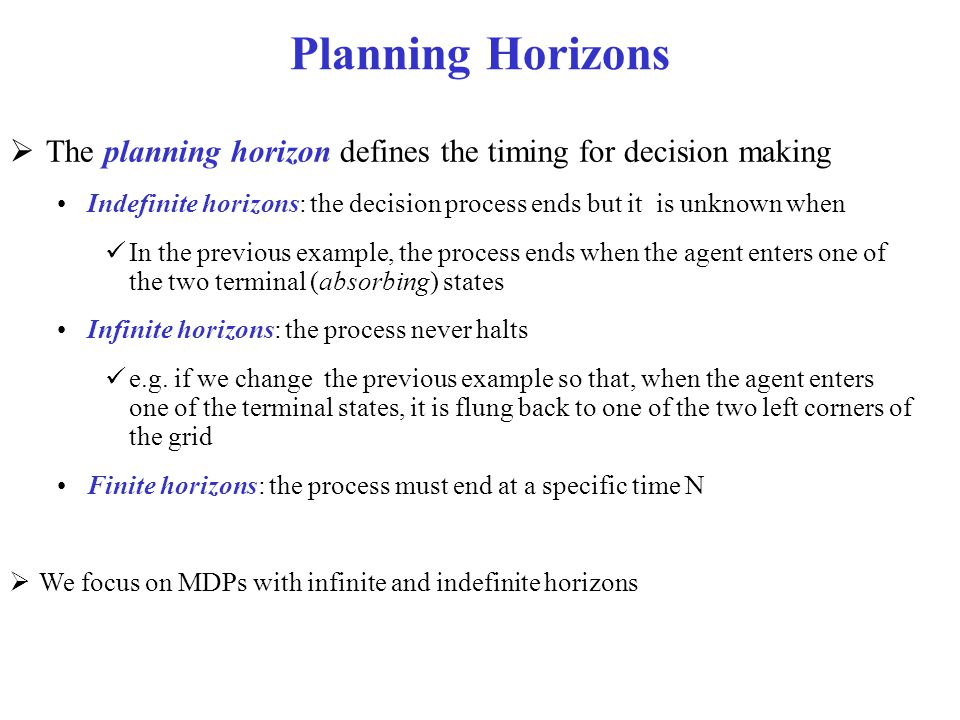 Planning Horizons The planning horizon defines the timing for decision making.