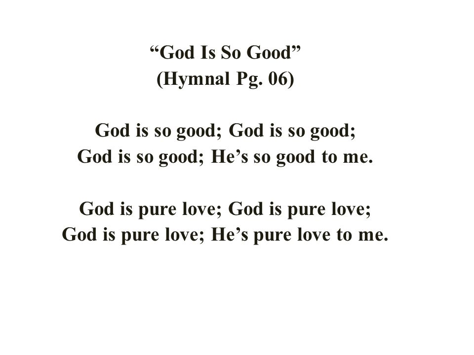 God Is So Good (Hymnal Pg