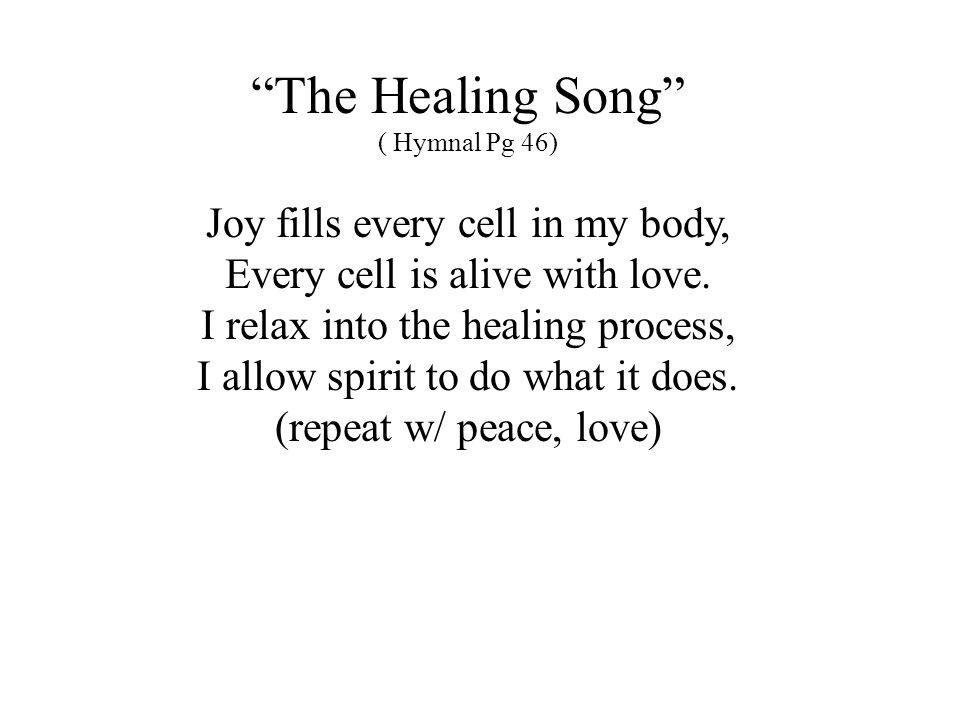 The Healing Song The Healing Song Joy fills every cell in my body,