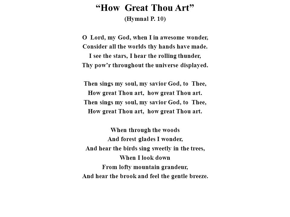 How Great Thou Art (Hymnal P. 10)