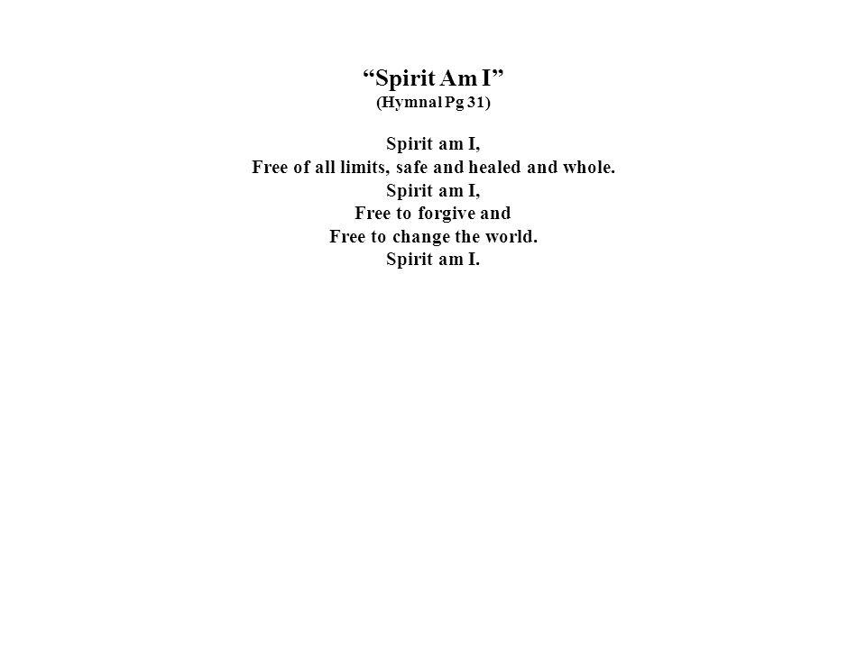 Spirit Am I Spirit am I,