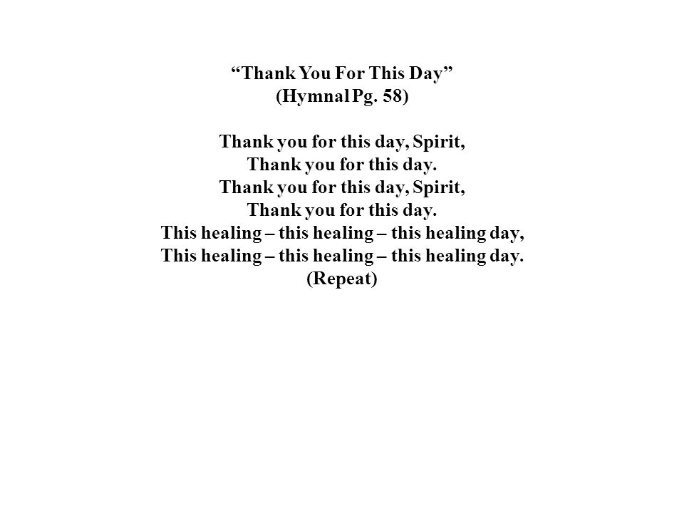 Thank You For This Day (Hymnal Pg. 58)