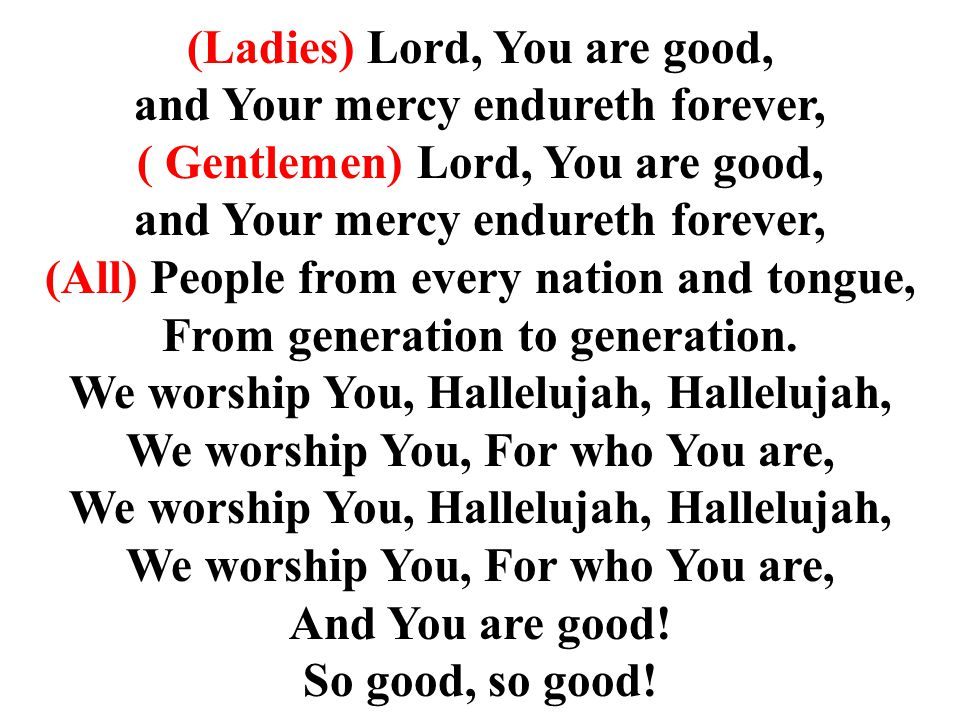(Ladies) Lord, You are good,
