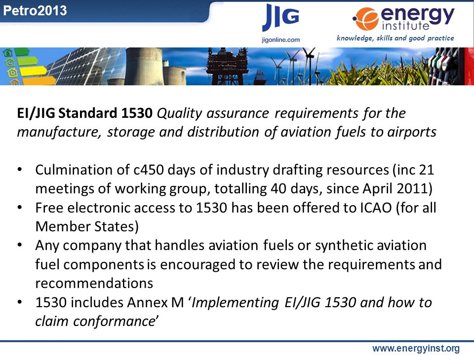 Petro2013 EI/JIG Standard 1530 Quality assurance requirements for the manufacture, storage and distribution of aviation fuels to airports.