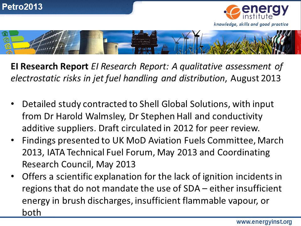 Petro2013 EI Research Report EI Research Report: A qualitative assessment of electrostatic risks in jet fuel handling and distribution, August 2013.