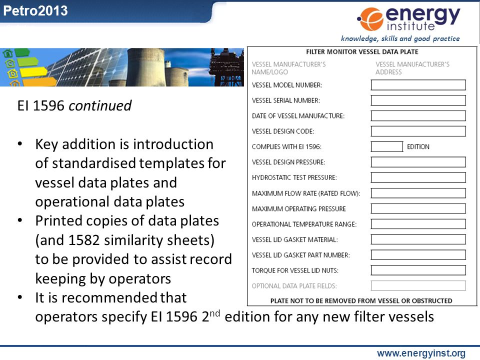 Petro2013 EI 1596 continued. Key addition is introduction of standardised templates for vessel data plates and operational data plates.