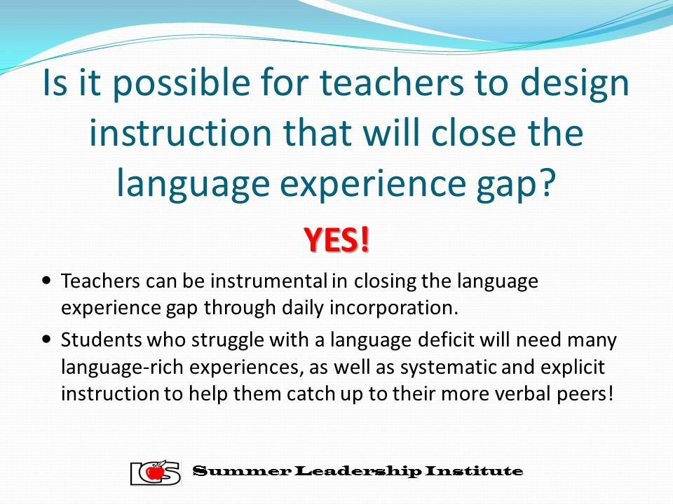 Is it possible for teachers to design instruction that will close the language experience gap